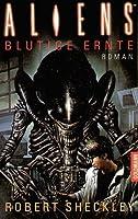 Aliens - Blutige Ernte (Aliens, #5)