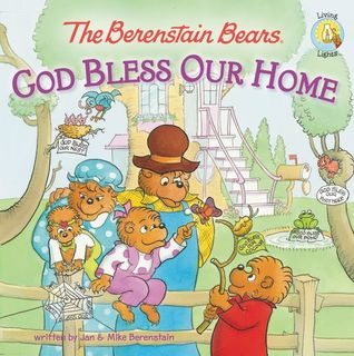 The Berenstain Bears, God Bless Our Home