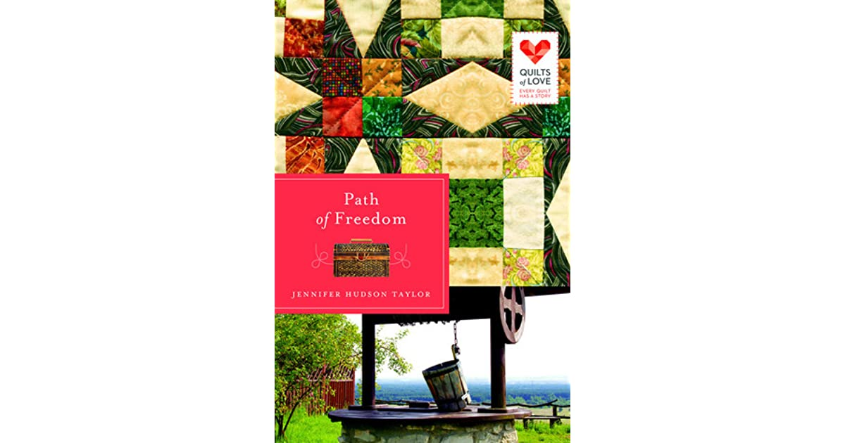 Path Of Freedom Quilts Of Love 3 By Jennifer Hudson Taylor