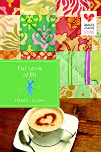 For Love of Eli (Quilts of Love, #4)