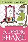 A Dyeing Shame (Myrtle Clover Mysteries, #3)