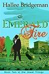 Emerald Fire by Hallee Bridgeman