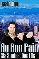 Au Bon Pain: Six Stories, One Life