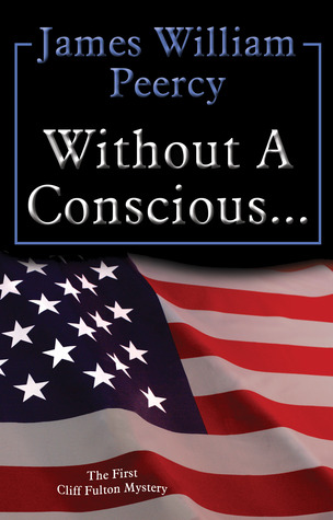Without a Conscious by James William Peercy