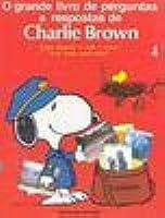 O Grande Livro de Perguntas e Respostas de Charlie Brown 4 (sobre Pessoas de Todo o Mundo e do Modo como Vivem!)
