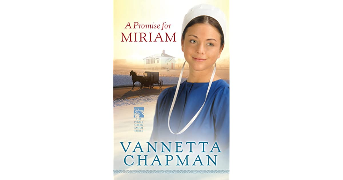 A Promise For Miriam By Vannetta Chapman