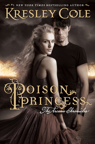 Poison Princess (The Arcana Chronicles, #1) by Kresley Cole