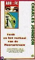 Faith en het verhaal van de Moerasvrouw