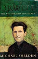 George Orwell: The Authorised Biography