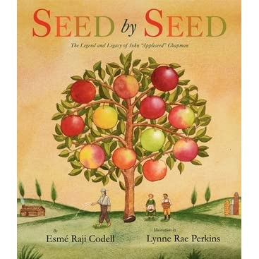Seed By The Legend And Legacy Of John Appleseed Chapman Esme Raji Codell