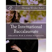 The International Baccalaureate: The International Baccalaureate Program (Volume 1)