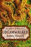 Dreamwalker (The Ballad of Sir Benfro, #1)