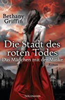 Die Stadt des roten Todes (Das Mädchen mit der Maske, #1)
