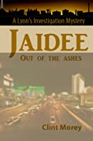 Jaidee ... Out of the Ashes