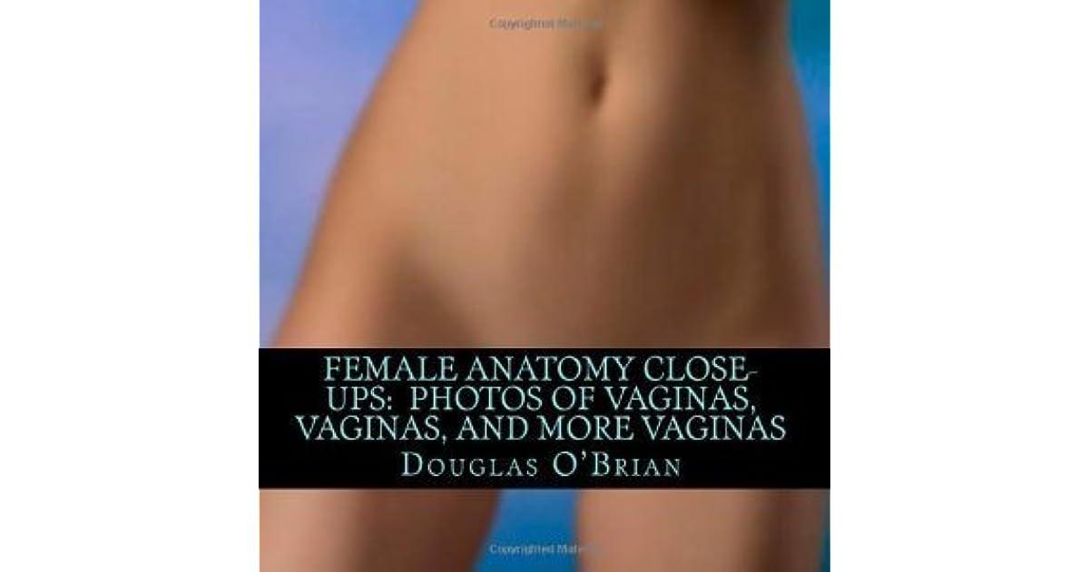 Female Anatomy Close Ups Photos Of Vaginas Vaginas And More