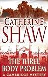 The Three Body Problem (Cambridge Mysteries, #1)