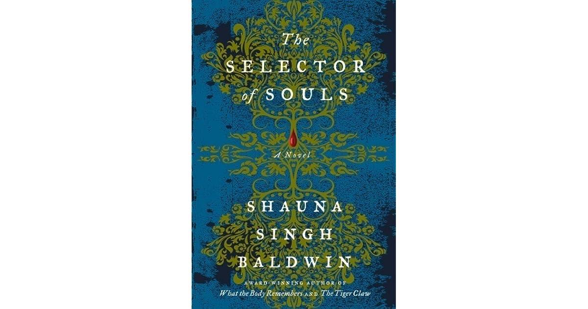 Shauna Singh Baldwin's novel 'The Selector of Souls' a powerful journey