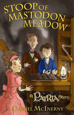 Stoop of Mastodon Meadow (Kingdom of Patria, #2)
