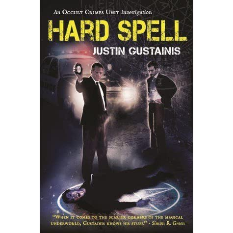 Hard Spell by Justin Gustainis