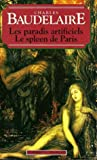 Le Spleen de Paris; Les Paradis Artificiels by Charles Baudelaire