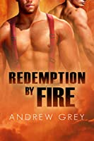 Redemption by Fire (By Fire, #1)