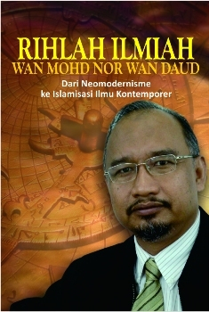 Rihlah Ilmiah: dari Neomodernisme ke Islamisasi Ilmu Kontemporer Book Cover