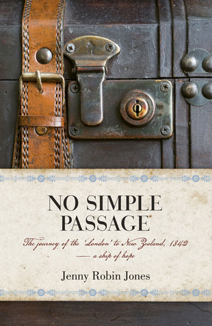 No Simple Passage: The Journey Of The London To New Zealand, 1842