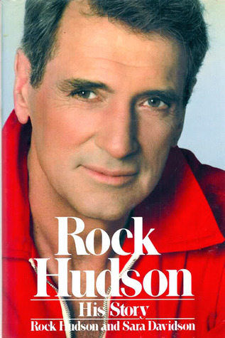 Rock Hudson His Story By Rock Hudson