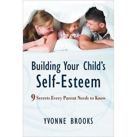Building Your Childs Self-Esteem: 9 Secrets Every Parent Needs to Know