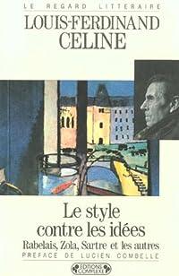Le style contre les idées : Rabelais, Zola, Sartre et les autres