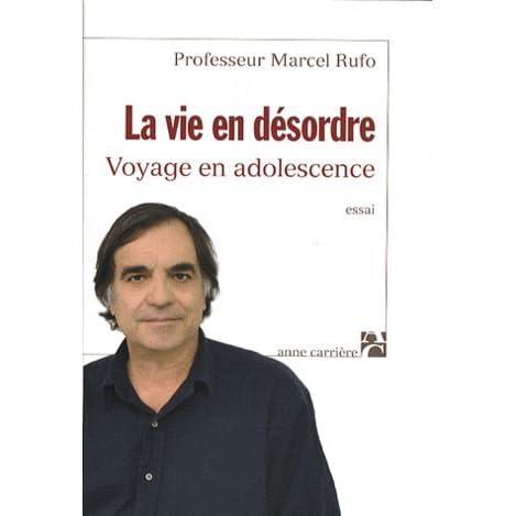 La Vie En Desordre By Marcel Rufo