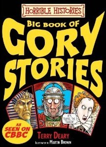 Big Book Of Gory Stories (Horrible Histories Gory Stories)