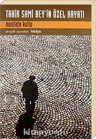Tahir Sami Bey'in Özel Hayatı by Mustafa Kutlu