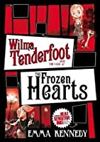 Wilma Tenderfoot and the Case of the Frozen Hearts (Wilma Tenderfoot, #1)