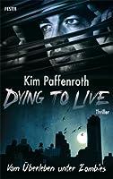 Vom Überleben unter Zombies (Dying to live, #1)