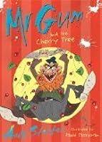 Mr. Gum and the Cherry Tree (Mr. Gum, #7)