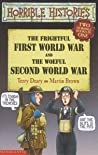 The Frightful First World War And The Woeful Second World War (Two Horrible Books In One)