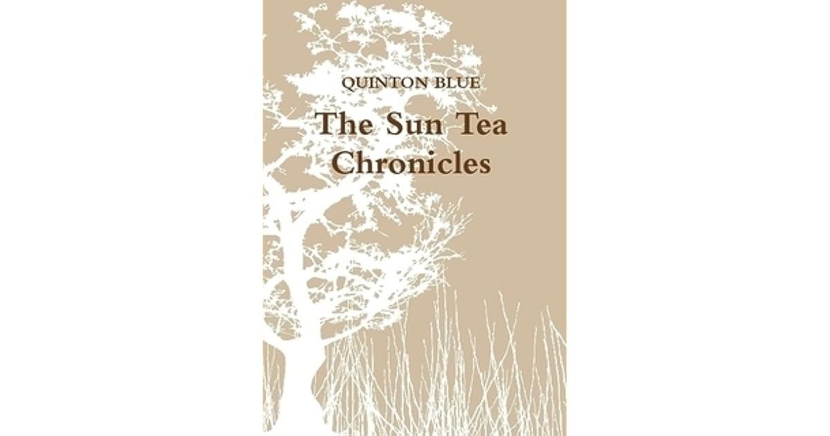 The Sun Tea Chronicles