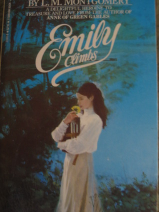 Emily Climbs (Emily of New Moon, #2)