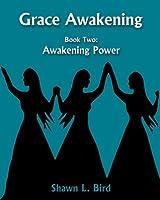 Awakening Power (Grace Awakening, #2)