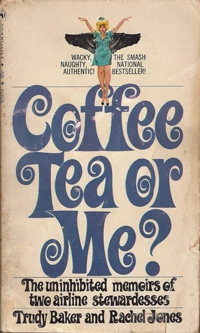 Coffee-Tea-or-Me-The-Uninhibited-Memoirs-of-Two-Airline-Stewardesses