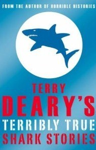 Terry Deary's Terribly True Shark Stories
