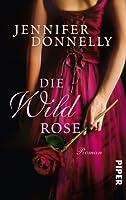 Die Wildrose (Rosentrilogie, #3)