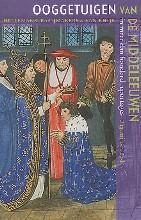 Ooggetuigen van de middeleeuwen in meer dan honderd reportages