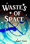 Wastes of Space (Wastes Series, #1)