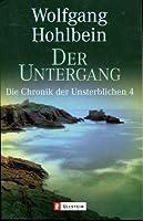 Der Untergang (Die Chronik der Unsterblichen, #4)