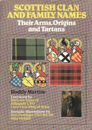 Scottish Clan and Family Names: Their Arms, Origins and