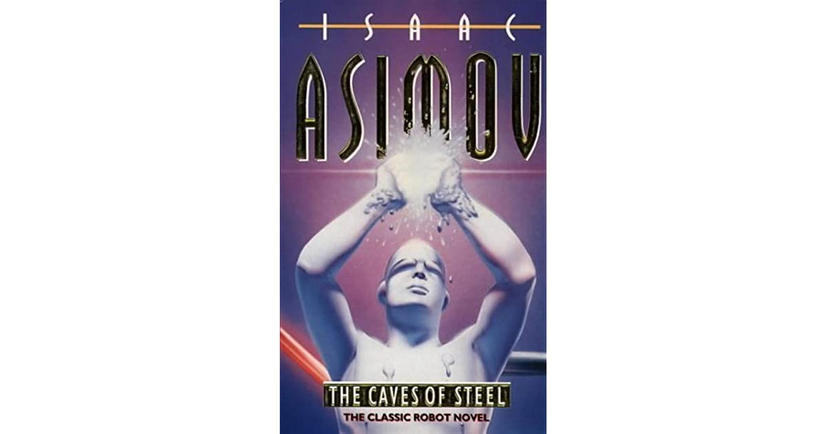 The Caves of Steel (Robot #1) by Isaac Asimov