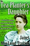 The Tea Planter's Daughter by Janet MacLeod Trotter