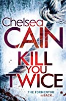 Kill You Twice (Gretchen Lowell, #5)